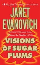 Visions of Sugar Plums ebook by Janet Evanovich
