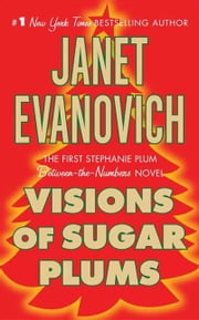 Visions of Sugar Plums - A Stephanie Plum Holiday Novel ebook by Janet Evanovich