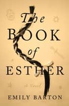 The Book of Esther ebook by Emily Barton