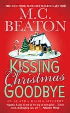 Kissing Christmas Goodbye ebook by M. C. Beaton