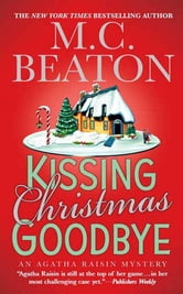Kissing Christmas Goodbye - An Agatha Raisin Mystery ebook by M. C. Beaton