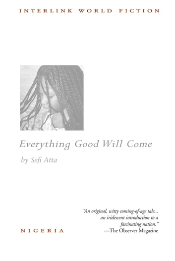 Everything Good Will Come ebook by Sefi Atta