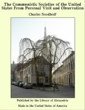 The Communistic Societies of the United States From Personal Visit and Observation ebook by Charles Nordhoff