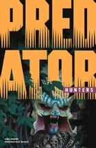 Predator: Hunters ebook by Chris Warner, Francisco Ruiz Velasco