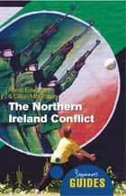 The Northern Ireland Conflict - A Beginner's Guide 電子書 by Aaron Edwards, Cillian McGrattan