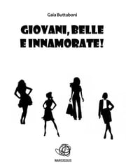 Giovani, belle e innamorate! ebook by Kobo.Web.Store.Products.Fields.ContributorFieldViewModel