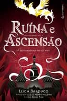 Ruína e Ascensão - A conjuradora do sol vive ebook by Leigh Bardugo, Eric Novello