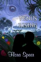 Venus Rising ebook by Flora Speer