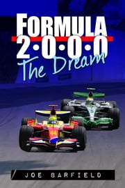 Formula 2000, the Dream ebook by Joe Barfield
