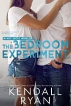 The Bedroom Experiment ebooks by Kendall Ryan