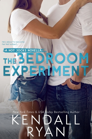 The Bedroom Experiment ebook by Kendall Ryan