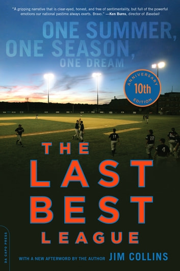 The Last Best League, 10th anniversary edition - One Summer, One Season, One Dream ebook by Jim Collins