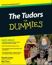 The Tudors For Dummies ebook by David Loades,Mei Trow