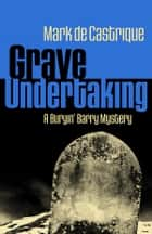 Grave Undertaking ebook by Mark de Castrique