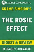 The Rosie Effect: A Novel by Graeme Simsion | Digest & Review ebook by Reader's Companions