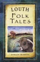Louth Folk Tales ebook by Doreen McBride