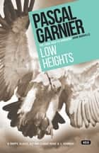 Low Heights eBook by Pascal Garnier, Melanie Florence