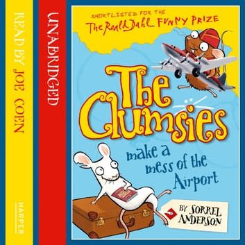The Clumsies Make a Mess of the Airport (The Clumsies, Book 6) audiobook by Sorrel Anderson