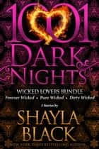 Wicked Lovers Bundle: 3 Stories by Shayla Black ebook by