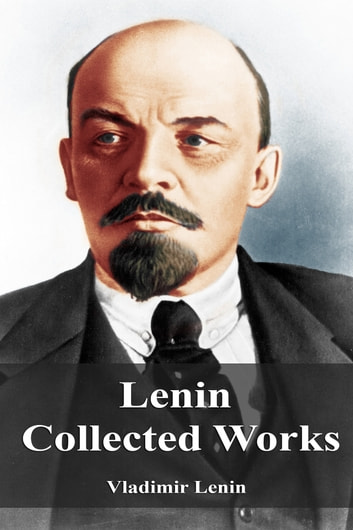 Lenin Collected Works eBook by Vladimir Lenin
