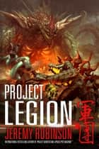 Project Legion (A Kaiju Thriller) ebook by Jeremy Robinson