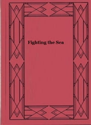 Fighting the Sea ebook by Edward R. Rand
