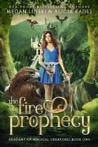 The Fire Prophecy ebook by Megan Linski, Alicia Rades