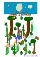 Martha And The Mystery Of The Water ebook by Martha Fumunjere