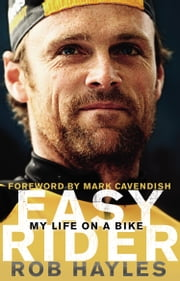 Easy Rider: My Life on a Bike ebook by Rob Hayles