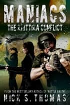 Maniacs: The Krittika Conflict ebook by