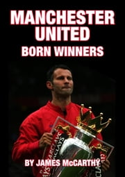 Manchester United FC - Born Winners ebook by James McCarthy