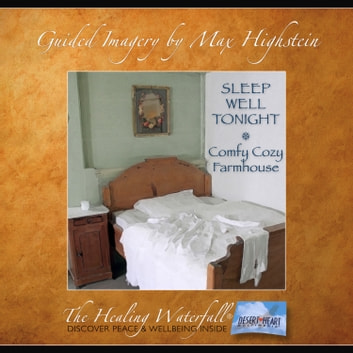 Sleep Well Tonight - Comfy Cozy Farmhouse - Sleep Like a Baby with Guided Meditation audiobook by Max Highstein