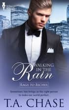 Walking in the Rain ebook by T.A. Chase