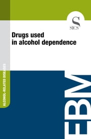 Drugs Used in Alcohol Dependence ebook by Sics Editore