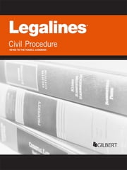 Legalines on Civil Procedure, Keyed to Yeazell, 8th ebook by Publishers Editorial Staff