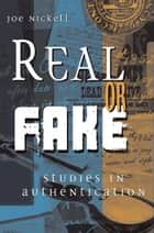 Real or Fake ebook by Joe Nickell