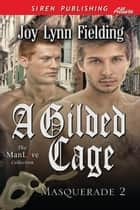 A Gilded Cage ebook by Joy Lynn Fielding