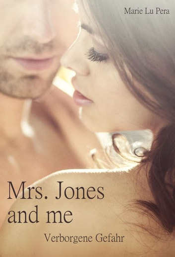 Mrs. Jones and me - Verborgene Gefahr ebook by Marie Lu Pera
