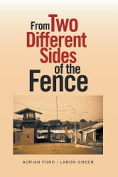 From Two Different Sides of the Fence ebook by Adrian Ford / Laron Green