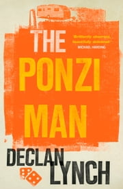 The Ponzi Man ebook by Declan Lynch,Mary Doherty