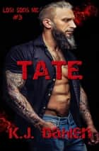 Tate - Lost Sons MC, #3 ebook by Kj Dahlen