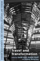 Travel and Transformation ebook by Garth Lean,Russell Staiff