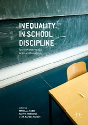 Inequality in School Discipline - Research and Practice to Reduce Disparities ebook by Russell J. Skiba,Kavitha Mediratta,M. Karega Rausch