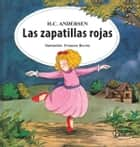 Las zapatillas rojas ebook by Hans Christian Andersen, Francesc Rovira
