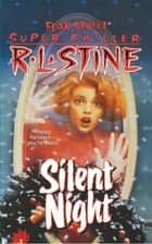 Silent Night ebook by R.L. Stine