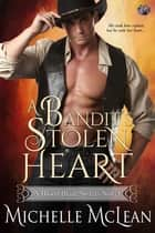 A Bandit's Stolen Heart ebook by