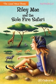 Riley Mae and the Sole Fire Safari ebook by Jill Osborne