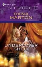 Undercover Sheik ebook by Dana Marton