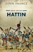 Hattin ebook by John France