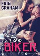 Fire Biker ebook by Erin Graham